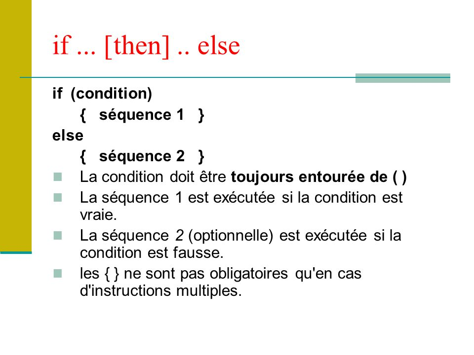 if ... [then] .. else if (condition) { séquence 1 } else